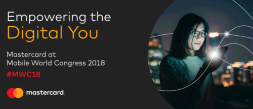 Mastercard at Mobile World Congress 2018: Empowering the Digital You